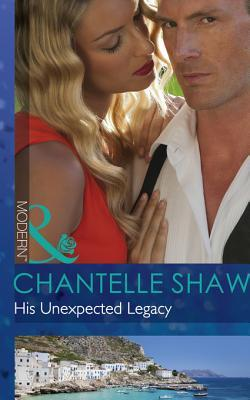 His Unexpected Legacy (Mills & Boon Modern) (2013)
