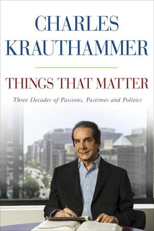 Things That Matter: Three Decades of Passions, Pastimes and Politics (2013)