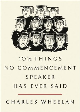 10 ½ Things No Commencement Speaker Has Ever Said (2012)
