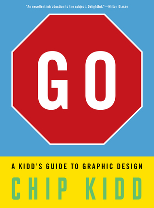 Go: A Kidd's Guide to Graphic Design (2013)