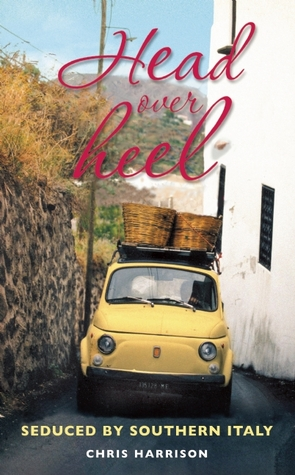 Head Over Heel: Seduced by Southern Italy (2008)