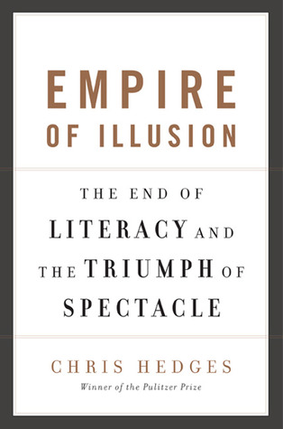 Empire of Illusion: The End of Literacy and the Triumph of Spectacle (2009)