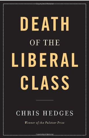 The Death of the Liberal Class (2010)