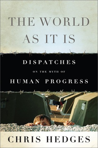 The World As It Is: Dispatches on the Myth of Human Progress (2011)