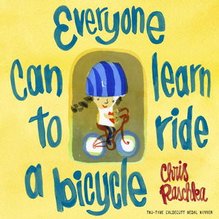 Everyone Can Learn to Ride a Bicycle (2013)
