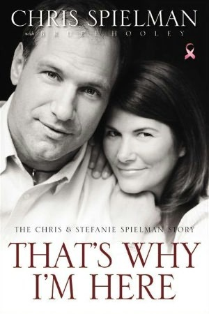 That's Why I'm Here: The Chris and Stefanie Spielman Story (2000)