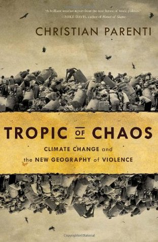 Tropic of Chaos: Climate Change and the New Geography of Violence (2011)