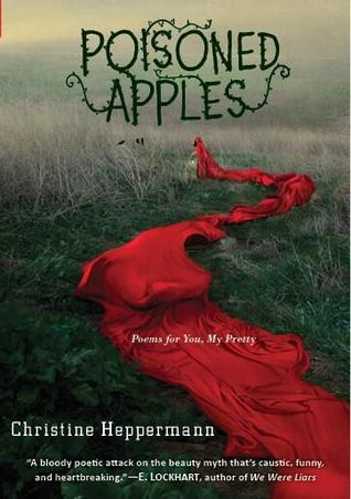 Poisoned Apples: Poems for You, My Pretty (2014)