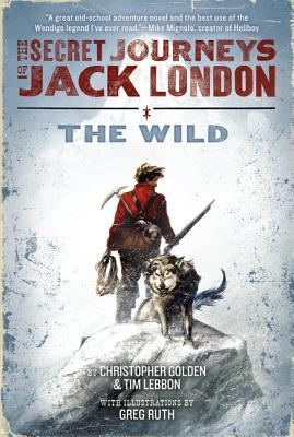 The Secret Journeys of Jack London, Book One: The Wild (2012)