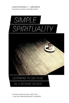 Simple Spirituality: Learning to See God in a Broken World (2008)
