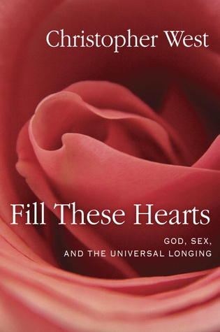 Fill These Hearts: God, Sex, and the Universal Longing (2013)