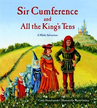 Sir Cumference and All the King's Tens (2009)