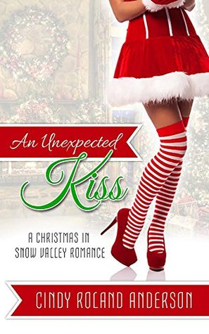 An Unexpected Kiss: A Christmas in Snow Valley Romance (2014)
