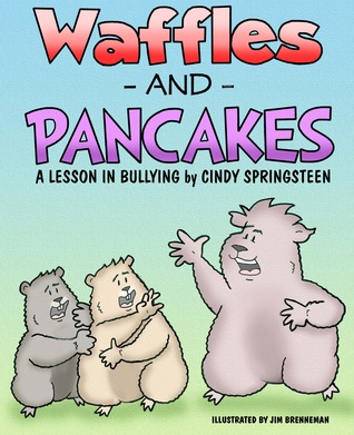 Waffles and Pancakes; A Lesson in Bullying (2012)