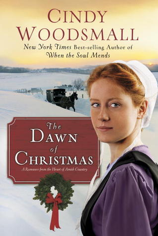 The Dawn of Christmas: A Romance from the Heart of Amish Country (2013)
