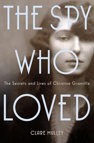 The Spy Who Loved: The Secrets and Lives of Christine Granville (2013)