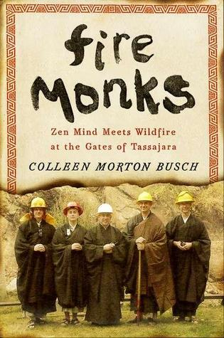 Fire Monks: Zen Mind Meets Wildfire at the Gates of Tassajara (2011)