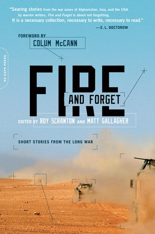 Fire and Forget: Short Stories from the Long War (2013)
