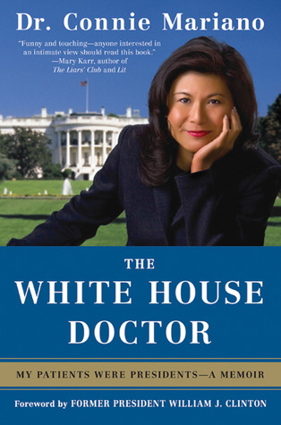 The White House Doctor: Behind the Scenes with the Clinton and Bush Families (2010)