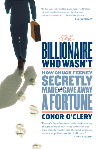 The Billionaire Who Wasn't: How Chuck Feeney Secretly Made and Gave Away a Fortune (2008)