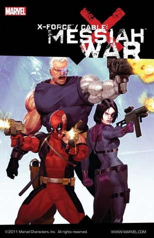 X-Force/Cable: Messiah War (2010)