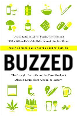 Buzzed: The Straight Facts about the Most Used and Abused Drugs from Alcohol to Ecstasy (2014)