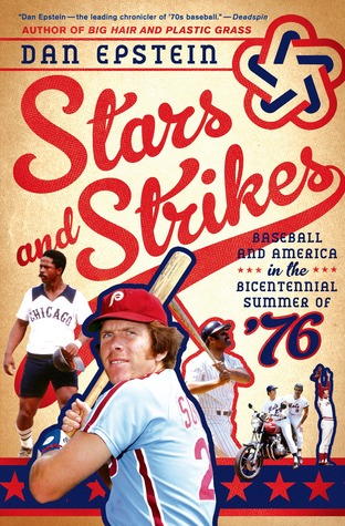 Stars and Strikes: Baseball and America in the Bicentennial Summer of '76 (2014)