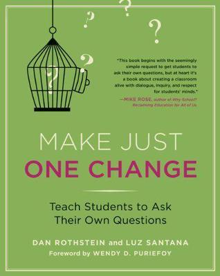 Make Just One Change: Teach Students to Ask Their Own Questions (2012)