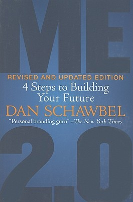 Me 2.0, Revised and Updated Edition: 4 Steps to Building Your Future (2010)