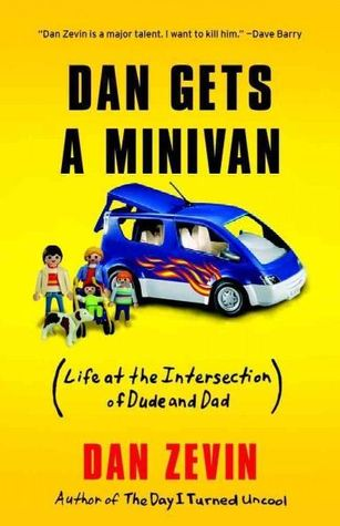 Dan Gets a Minivan: Life at the Intersection of Dude and Dad (2012)
