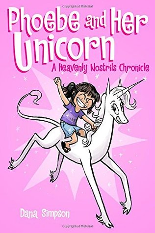 Phoebe and Her Unicorn: A Heavenly Nostrils Chronicle (2014)