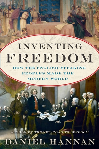 Inventing Freedom: How the English-Speaking Peoples Made the Modern World (2013)