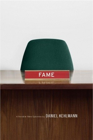 Fame: A Novel in Nine Episodes (2009)