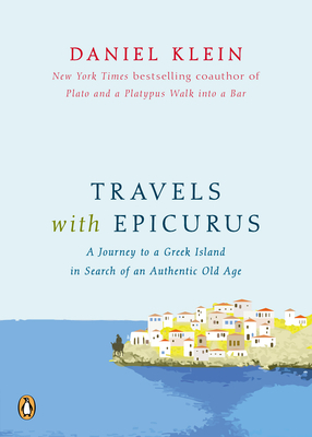 Travels with Epicurus: A Journey to a Greek Island in Search of a Fulfilled Life (2012)