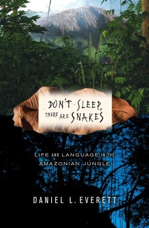 Don't Sleep, There are Snakes: Life and Language in the Amazonian Jungle (2008)