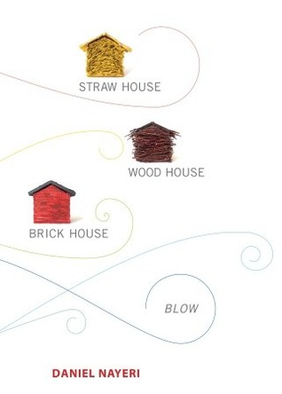 Straw House, Wood House, Brick House, Blow (2011)