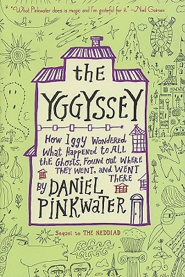 The Yggyssey: How Iggy Wondered What Happened to All the Ghosts, Found Out Where TheyWent, and Went There (2008)