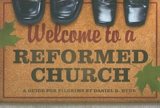 Welcome to a Reformed Church: A Guide for Pilgrims (2010)