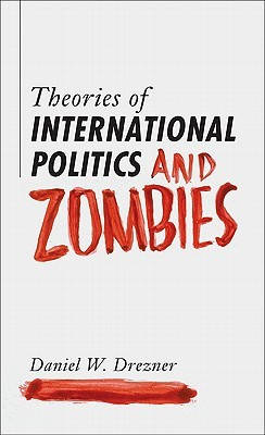 Theories of International Politics and Zombies (2011)