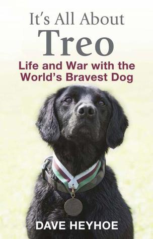 It's All About Treo: Life And War With The World's Bravest Dog (2012)