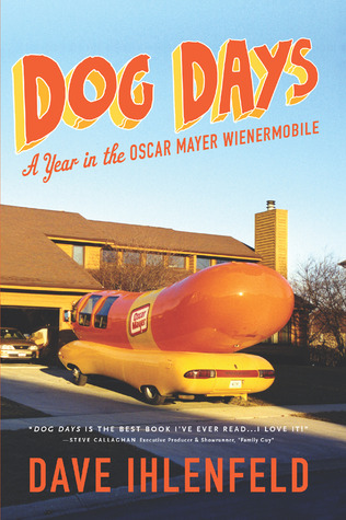 Dog Days: A Year in the Oscar Mayer Wienermobile (2011)