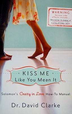 Kiss Me Like You Mean It: Solomon's Crazy in Love How-To Manual (2009)