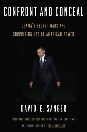 Confront and Conceal: Obama's Secret Wars and Surprising Use of American Power (2012)
