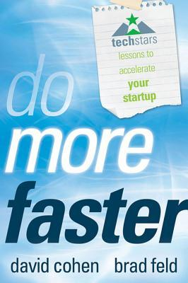 Do More Faster: Techstars Lessons to Accelerate Your Startup (2010)