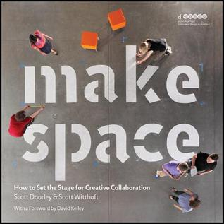Make Space: How to Set the Stage for Creative Collaboration (2012)