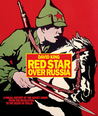Red Star Over Russia: A Visual History of the Soviet Union from the Revolution to the Death of Stalin (2009)