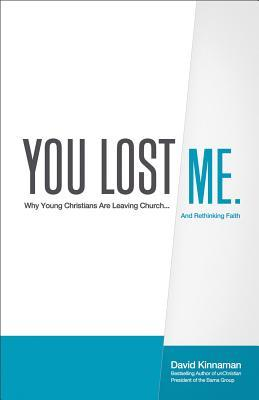 You Lost Me: Why Young Christians Are Leaving Church... and Rethinking Faith (2011)