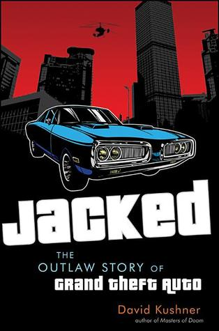 Jacked: The Outlaw Story of Grand Theft Auto (2012)
