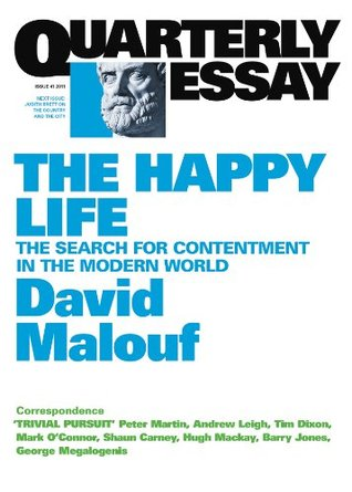 Quarterly Essay 41 The Happy Life: The Search for Contentment in the Modern World (2011)