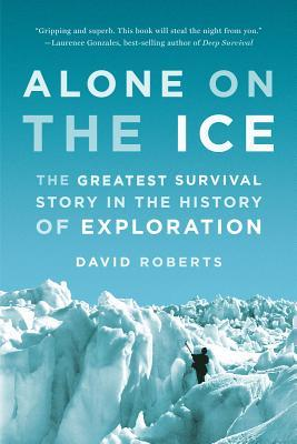 Alone on the Ice: The Greatest Survival Story in the History of Exploration (2014)